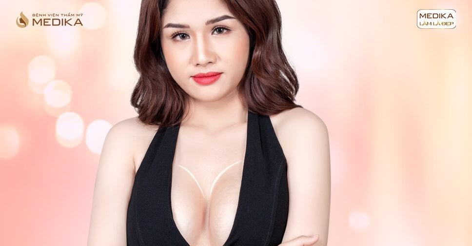Tại sao phẫu thuật chỉnh sửa ngực hỏng ở MEDIKA được ưa chuộng - nangngucxe.vn