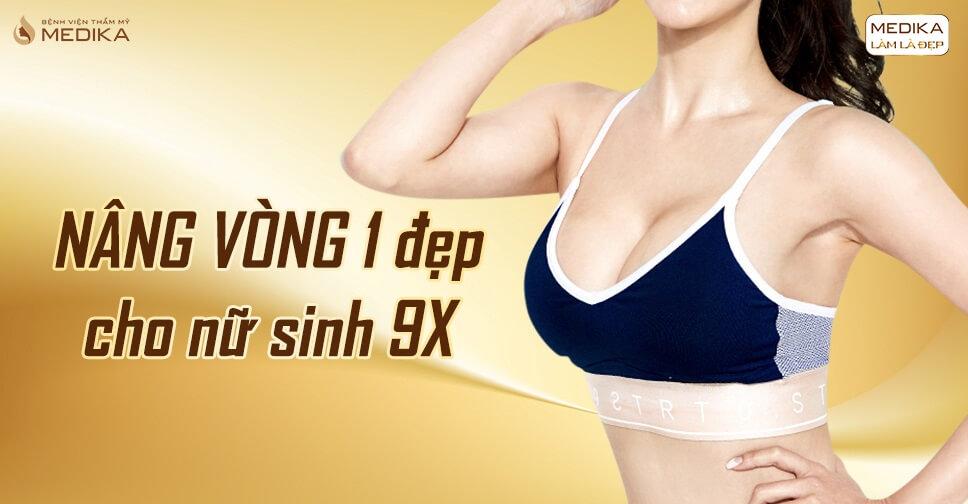 Phẫu thuật nâng vòng 1 đẹp cho cô nàng 9X - Nangngucxe.vn