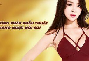 Nâng ngực nội soi - 1 trong các cách phẫu thuật nâng ngực hiện nay - Nangngucxe.vn