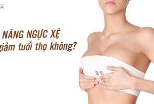 Nâng ngực xệ có gây giảm tuổi thọ không? - Nangngucxe.vn