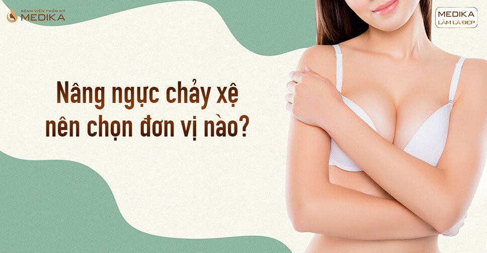 Nâng ngực chảy xệ nên chọn đơn vị nào tại Nangngucxe.vn?