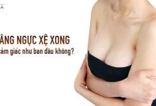 Nâng ngực xệ thực hiện xong có cảm giác như ban đầu từ Nangngucxe.vn?