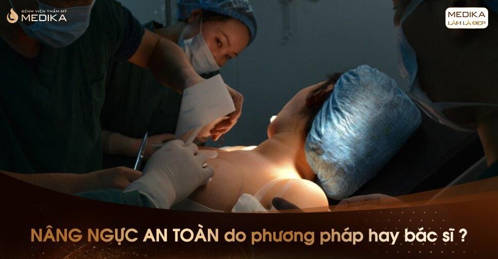 Nâng ngực an toàn lựa chọn ngay Bệnh viện MEDIKA từ Nangngucxe.vn